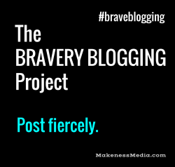 Brave Blogging Makeness Media