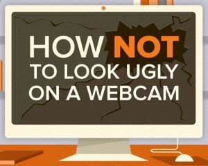 How Not to Look Ugly on a Webcam
