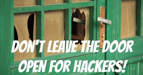 Don't Leave the Door Open for Hackers